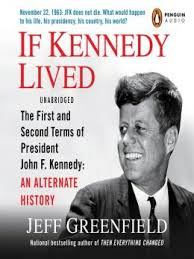 If Kennedy Lived