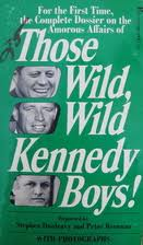 Those Wild, Wild Kennedy Boys